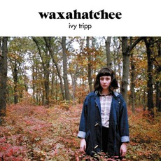Ivy Tripp mp3 Album by Waxahatchee
