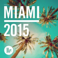Toolroom Miami 2015 mp3 Compilation by Various Artists