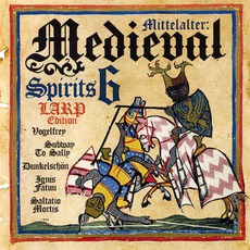 Mittelalter: Medieval Spirits 6 (LARP Edition) by Various Artists