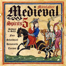 Mittelalter: Medieval Spirits 5 mp3 Compilation by Various Artists