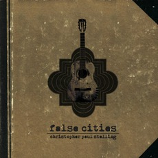 False Cities mp3 Album by Christopher Paul Stelling