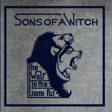 The Wolf In The Lion's Fur mp3 Album by Sons Of A Witch