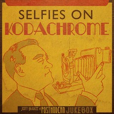 Selfies On Kodachrome mp3 Album by Scott Bradlee & Postmodern Jukebox