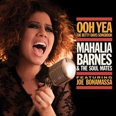 Ooh Yea!: The Betty Davis Songbook mp3 Album by Mahalia Barnes & The Soul Mates