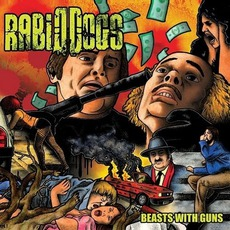 Beasts With Guns by Rabid Dogs