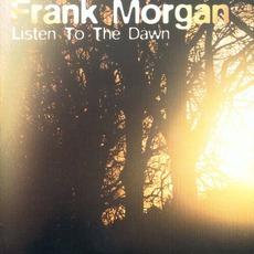 Listen To The Dawn mp3 Album by Frank Morgan