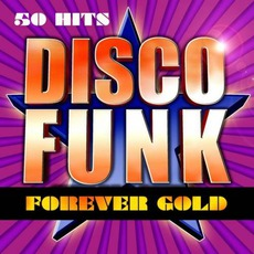Disco Funk Forever Gold by Various Artists