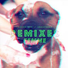 Fever Boy / Heartbeat (Remixes) mp3 Remix by FEMME