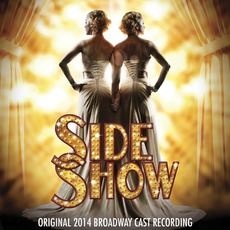 Side Show (Original 2014 Broadway Cast Recording) mp3 Soundtrack by Various Artists
