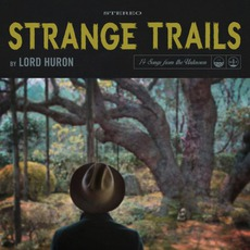 Strange Trails mp3 Album by Lord Huron