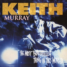The Most Beautifullest Thing In This World mp3 Album by Keith Murray
