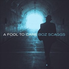 A Fool To Care mp3 Album by Boz Scaggs