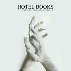 Run Wild, Young Beauty by Hotel Books