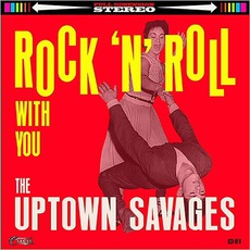 Rock 'N' Roll With You mp3 Album by The Uptown Savages