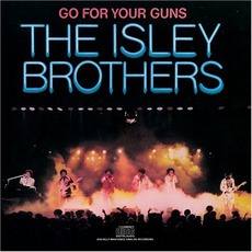Go For Your Guns (Remastered) mp3 Album by The Isley Brothers