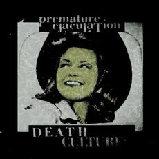 Death Cultures I (Digipak Edition) mp3 Album by Premature Ejaculation