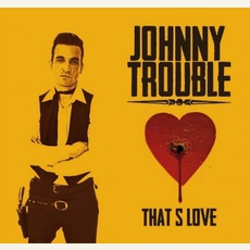 That's Love mp3 Album by Johnny Trouble