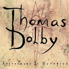 Astronauts & Heretics mp3 Album by Thomas Dolby