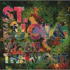When The Night (Deluxe Edition) mp3 Album by St. Lucia