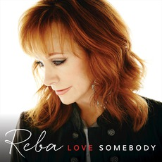 Love Somebody (Deluxe Edition) by Reba McEntire