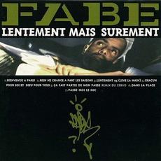 Lentement Mais Surement by Fabe
