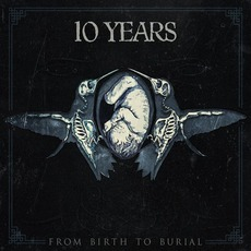 From Birth To Burial mp3 Album by 10 Years