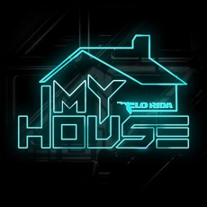 My House mp3 Album by Flo Rida