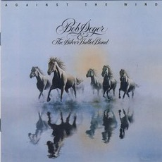 Against The Wind (Remastered) mp3 Album by Bob Seger & The Silver Bullet Band