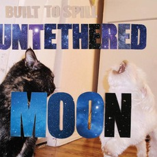 Untethered Moon mp3 Album by Built To Spill