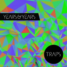 Traps mp3 Album by Years & Years