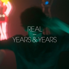 Real mp3 Album by Years & Years