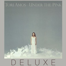 Under The Pink (Deluxe Edition) by Tori Amos