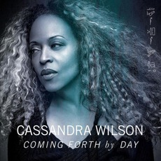 Coming Forth By Day by Cassandra Wilson