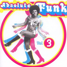 Absolute Funk, Volume 3 mp3 Compilation by Various Artists