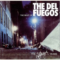 The Best Of The Del Fuegos: The Slash Years mp3 Artist Compilation by The Del Fuegos