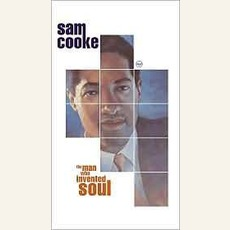 The Man Who Invented Soul by Sam Cooke