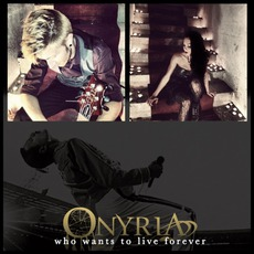 Who Wants To Live Forever mp3 Single by Onyria
