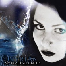 My Heart Will Go On mp3 Single by Onyria