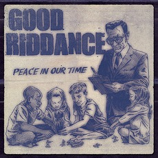Peace In Our Time mp3 Album by Good Riddance