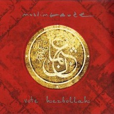 Vote Hezbollah (Limited Edition) mp3 Album by Muslimgauze