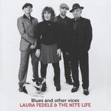 Blues And Other VIces mp3 Album by Laura Fedele & The Nite Life