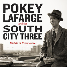 Middle Of Everywhere mp3 Album by Pokey LaFarge And The South City Three