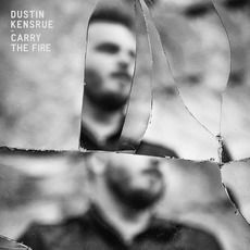 Carry The Fire mp3 Album by Dustin Kensrue
