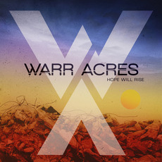 Hope Will Rise mp3 Album by Warr Acres