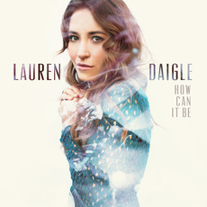 How Can It Be mp3 Album by Lauren Daigle