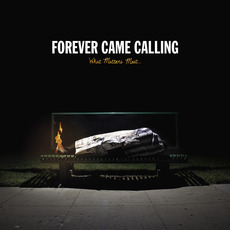 What Matters Most mp3 Album by Forever Came Calling
