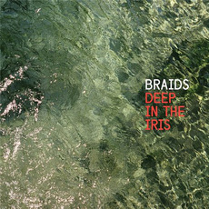 Deep In The Iris mp3 Album by Braids