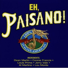 Eh, Paisano! Italian-American Classics mp3 Compilation by Various Artists