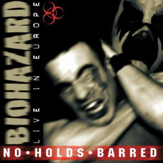 No Holds Barred: Live In Europe mp3 Live by Biohazard