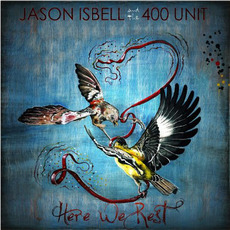 Here We Rest mp3 Album by Jason Isbell And The 400 Unit